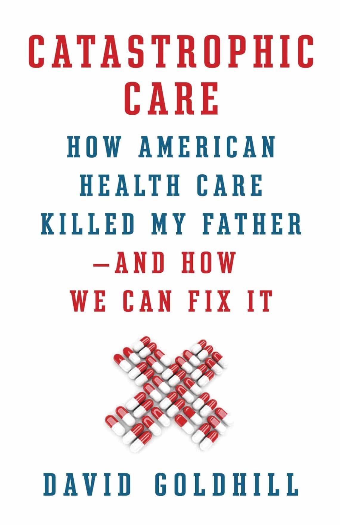 david-goldhill-to-speak-on-preventing-catastrophe-in-health-care